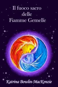 Il fuoco sacro delle Fiamme Gemelle Book Cover