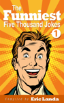 The Funniest Five Thousand Jokes, part 1