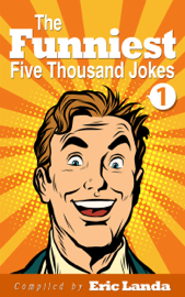 The Funniest Five Thousand Jokes, part 1 book