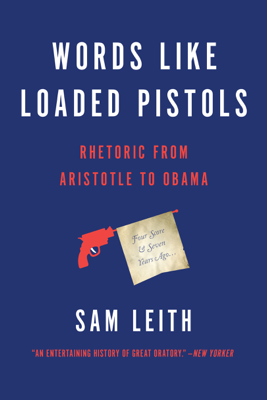 Words Like Loaded Pistols - Sam Leith book