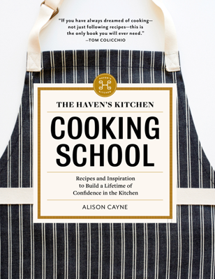 The Haven's Kitchen Cooking School - Alison Cayne book