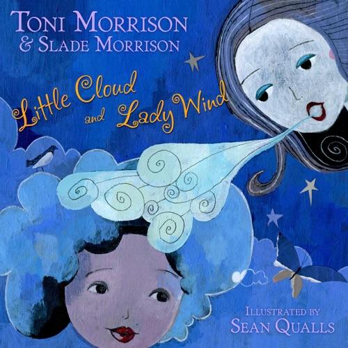 Toni Morrison - Little Cloud and Lady Wind