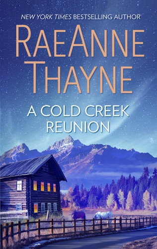 RaeAnne Thayne - A Cold Creek Reunion