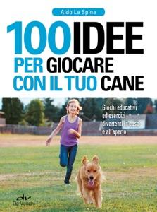 100 idee per giocare con il tuo cane Book Cover
