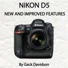 Nikon D5: New and Improved Features