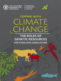 Coping with Climate Change: the Roles of Genetic Resources for Food and Agriculture