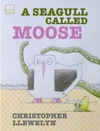 A Seagull Called Moose