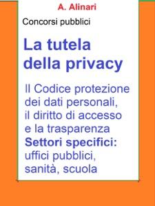 La tutela della Privacy - Sintesi aggiornata per concorsi pubblici Book Cover