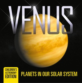 Venus Planets In Our Solar System Children S Astronomy Edition