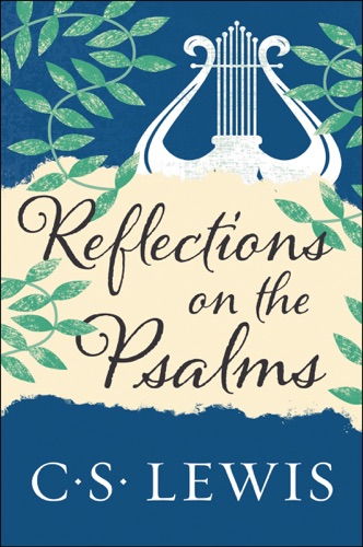 C. S. Lewis - Reflections on the Psalms