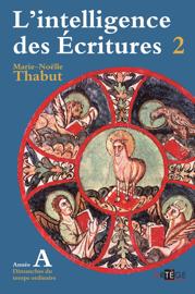 Intelligence des écritures - volume 2 - Année A