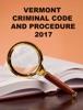 Vermont Criminal Code And Procedure 2017