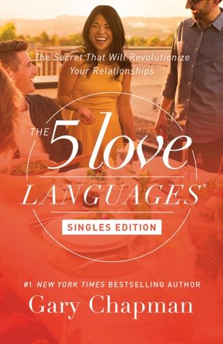 The 5 Love Languages Singles Edition - Gary Chapman - Gary Chapman
