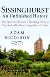 Sissinghurst An Unfinished History