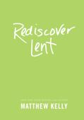 Rediscover Lent