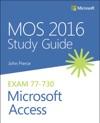 MOS 2016 Study Guide For Microsoft Access 1e