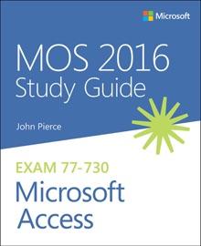MOS 2016 STUDY GUIDE FOR MICROSOFT ACCESS, 1/E