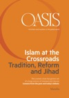 Oasis N 21 Islam At The Crossroads Tradition Reform And Jihad