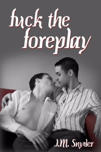 F**k the Foreplay