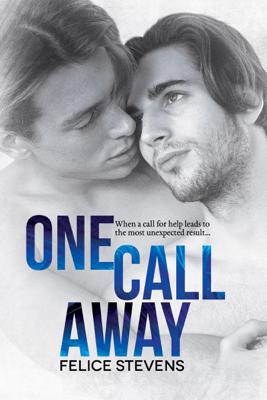 One Call Away - Felice Stevens book