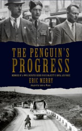 The Penguin's Progress: Memoirs of a WWII Dispatch Rider in His Majesty's Royal Air Force PDF Download