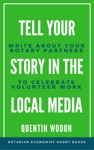 Tell Your Story In The Local Media Write About Your Rotary Partners To Celebrate Volunteer Work
