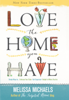 Melissa Michaels - Love the Home You Have artwork