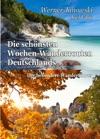 Die Schnsten Wochen-Wanderrouten Deutschlands - Der Besondere Wanderfhrer