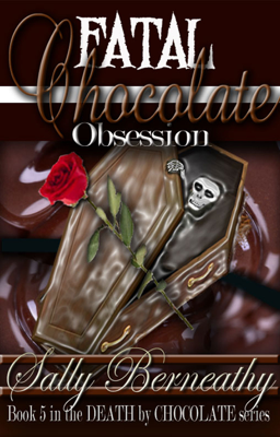 Fatal Chocolate Obsession - Sally Berneathy book