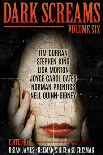 Brian James Freeman, Richard Chizmar, Stephen King, Norman Prentiss & Joyce Carol Oates - Dark Screams: Volume Six