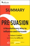 Summary Pre-Suasion By Robert Cialdini