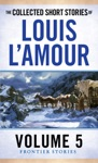 The Collected Short Stories Of Louis LAmour Volume 5