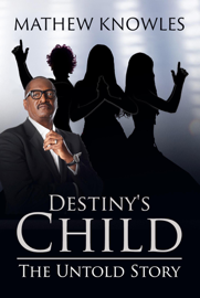 Destiny's Child: The Untold Story