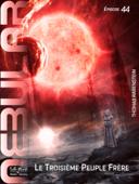 NEBULAR 44: Le Troisième Peuple Frère