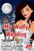 My Wolfy Wedding