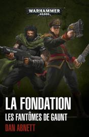 Les Fantômes de Gaunt: la Fondation