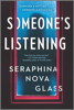 Seraphina Nova Glass - Someone's Listening artwork