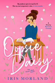 Oopsie Daisy: A Steamy Romantic Comedy