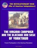 The Revolutionary War (War Of American Independence): The Virginia Campaign And The Blockade And Siege Of Yorktown, French Participation In The American Revolution