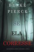 Se Ela Corresse (Um Enigma da Série Kate Wise—Livro 3) Book Cover