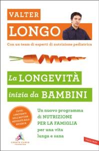 La longevità inizia da bambini da Valter D. Longo