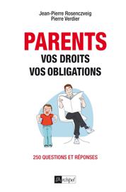 Parents : vos droits, vos obligations