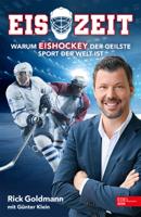 Erich Goldmann & Günther Klein - Eiszeit! Warum Eishockey der geilste Sport der Welt ist artwork