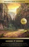 50 Essential Classic Adventure Short Stories You Have To Read Before You Die Vol1 Jack London Robert Ervin Howard ENesbit Max Brand Golden Deer Classics