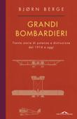 Download and Read Online Grandi bombardieri