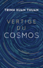 Vertige du cosmos - Xuan Thuan Trinh