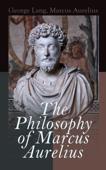 The Philosophy of Marcus Aurelius