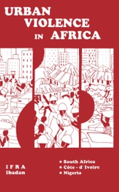 Download and Read Online Urban Violence in Africa