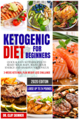 Ketogenic Diet for Beginners 2020: Quick & Easy Keto Recipes to Reset your Body, Boost your Energy and Sharpen your Focus  3-weeks Keto Meal Plan Weight Loss Challenge – Lose up to 16 Pounds