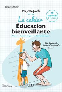 Le cahier Éducation bienveillante - Pour des parents heureux et des enfants épanouis - Ma p'tite famille La couverture du livre martien